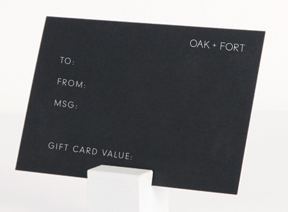 Oak + Fort Online Gift Card (Electronic Delivery)
